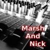 Marsh And Nick