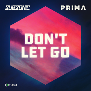 Subsonic & Prima - Don't Let Go