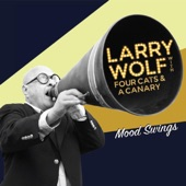 Larry Wolf with Four Cats and a Canary - Make Me a Pallet on Your Floor (feat. Four Cats & a Canary)