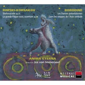 Anima Eterna & Jos van Immerseel - Rimski-Korsakov: Shéhérazade & La grande Pâque Russe - Borodine: Les Danses polovtsiennes & Dans les steppes de l'Asie Centrale