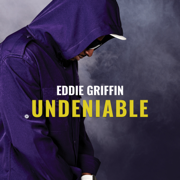 Undeniable - Eddie Griffin - Eddie Griffin