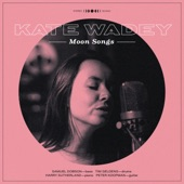 Kate Wadey - Lover, Come Back to Me