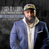 Jason Clayborn & The Atmosphere Changers - God Made It Beautiful (feat. Daria Raymore)