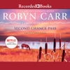 Robyn Carr - Second Chance Pass  artwork