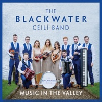 Music In the Valley by Blackwater Céilí Band on Apple Music