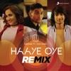 Haaye Oye Remix feat Ash King Single