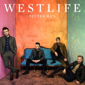 WESTLIFE - Better Man Chords and Lyrics