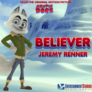 "Jeremy Renner - Believer (From ""Arctic Dogs"")"