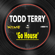 Go House - Todd Terry