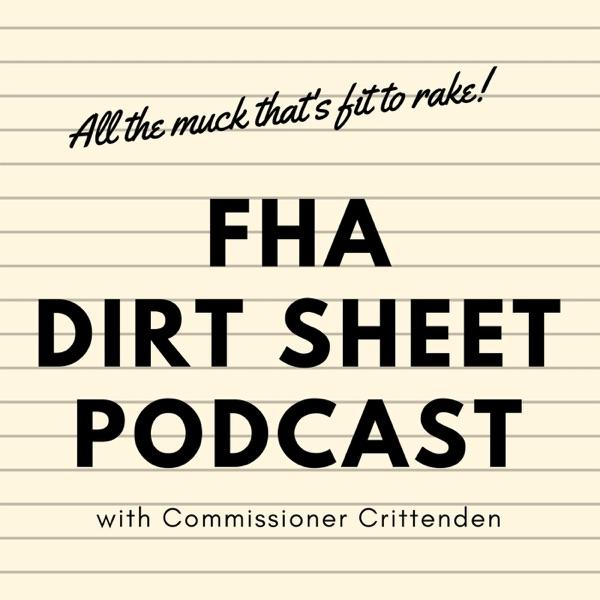 FHA Dirt Sheet Podcast