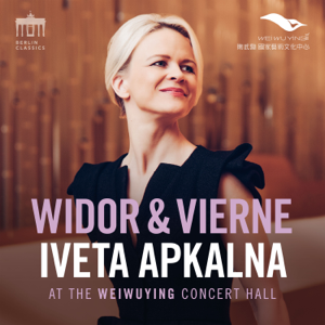 Iveta Apkalna - Widor & Vierne (Iveta Apkalna at the Weiwuying Concert Hall)
