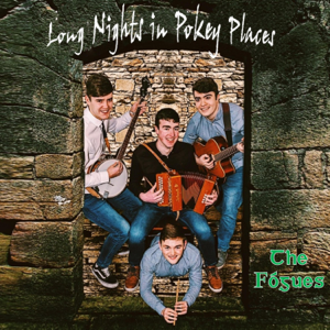 The Fógues - Long Nights in Pokey Places