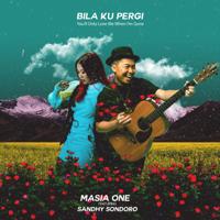 Bila Ku Pergi - You'll Only Love Me When I'm Gone (feat. Sandhy Sondoro) - Single