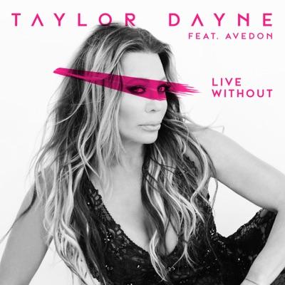 Live Without (feat. Avedon) - Single - Taylor Dayne