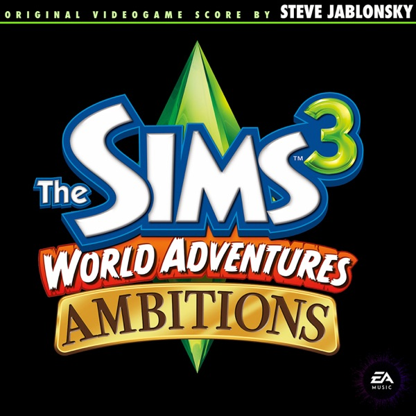 The Sims 3: World Adventures & Ambitions (Original Soundtrack)