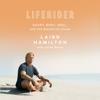 Laird Hamilton & Julian Borra - Liferider: Heart, Body, Soul, and Life Beyond the Ocean (Unabridged)  artwork
