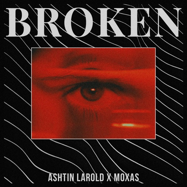 Broken (feat. Moxas) [Remix] - Single