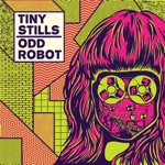 Tiny Stills - Everything Is Going Great