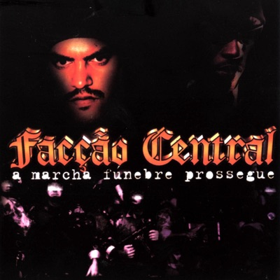 A Marcha Fúnebre Prossegue - Facção Central