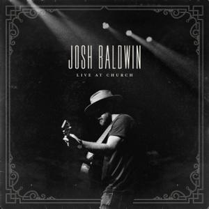 Josh Baldwin - Live at Church