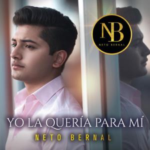 Neto Bernal - Yo la Quería para Mí