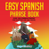 Easy Spanish Phrase Book: Over 1500 Common Phrases For Everyday Use and Travel (Unabridged) - Lingo Mastery