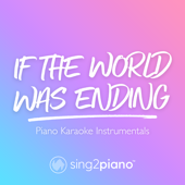 [Download] If the World Was Ending (Originally Performed by Jp Saxe & Julia Michaels) [Piano Karaoke Version] MP3