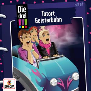 Die drei !!! - Folge 67: Tatort Geisterbahn