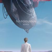 Namanana (Remix) - LAY