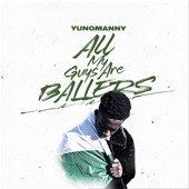 YungManny - All My Guys Are Ballers