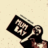 Sarathy Korwar feat. MC Mawali - Mumbay (feat. MC Mawali)
