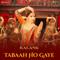 Tabaah Ho Gaye <br />    Kalank   Pritam & Shreya Ghoshal