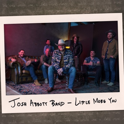 Little More You - Single - Josh Abbott Band
