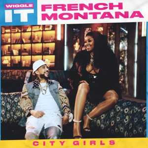 French Montana - Wiggle It feat. City Girls
