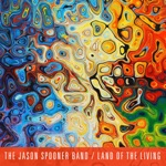 The Jason Spooner Band - Land of the Living