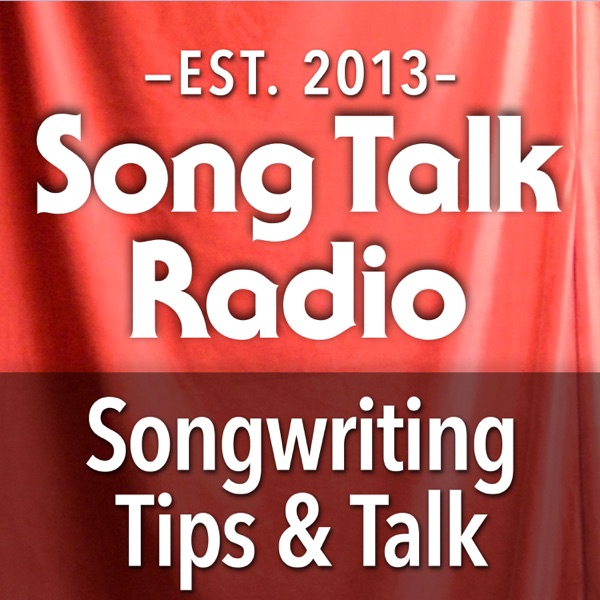Song Talk Radio | Songwriting Tips | Lyrics | Arranging | Live Feedback