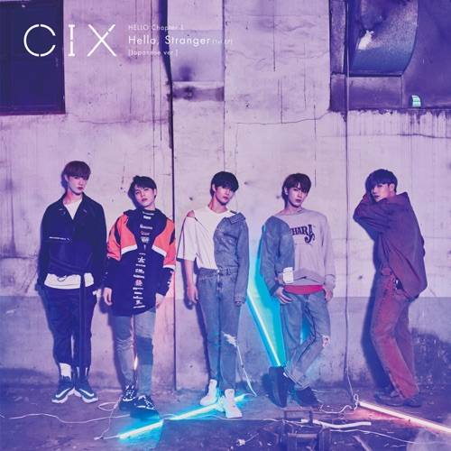 CIX – HELLO Chapter 1: Hello, Stranger (1st EP) [Japanese Version]