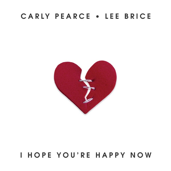 Lee Brice, Carly Pearce - I Hope You're Happy Now (With Carly Pearce)