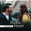 Jigar Saraiya - Ruka Hoon - Single