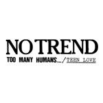 No Trend - Teen Love