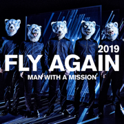 Fly Again 2019 - MAN WITH A MISSION - MAN WITH A MISSION