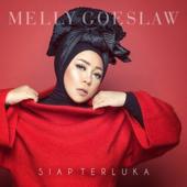 Siap Terluka - Melly Goeslaw