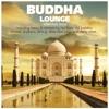 Buddha Lounge Essentials India (incl. 2 Nonstop DJ Mixes)