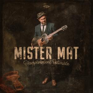Mister Mat - Désespérément optimiste