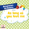 As Long As You Love Me - Dreamstar Orchestra mp3