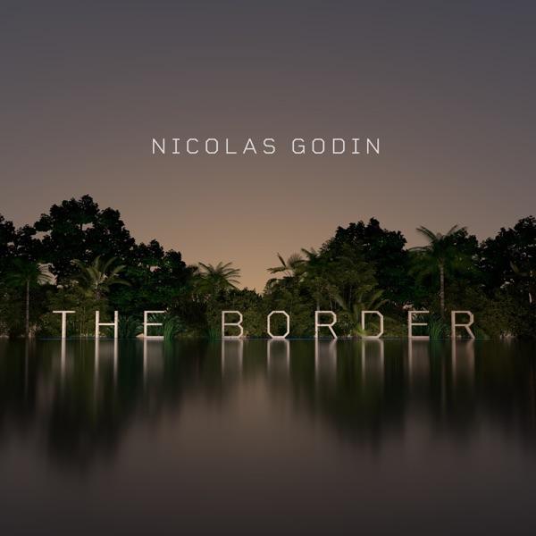 Nicolas Godin The Border