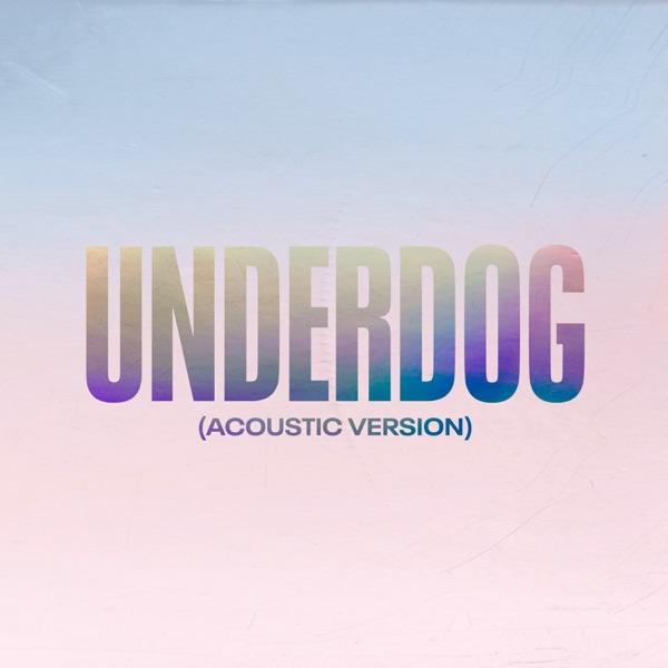 Underdog (Acoustic Version) - Single