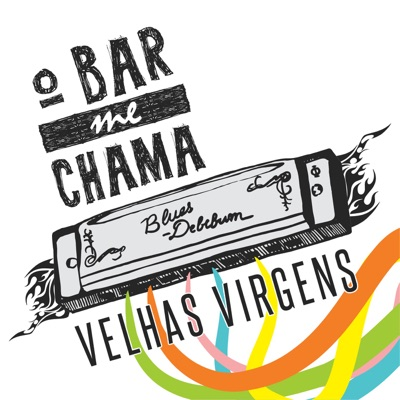 O Bar Me Chama - Single - Velhas Virgens