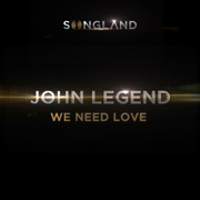 We Need Love (from Songland) - John Legend - John Legend