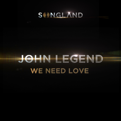 We Need Love (from Songland) - John Legend song